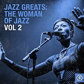Jazz Greats: The Woman of Jazz, Vol. 2 by Various Artists