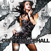 Dirty Dancehall, Vol. 12 (Hosted by DJ Reup) by Various Artists