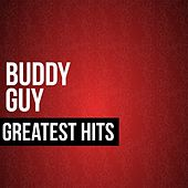 Buddy Guy Greatest Hits by Buddy Guy