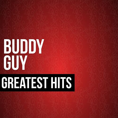 Buddy Guy Greatest Hits von Buddy Guy
