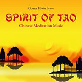 Spirit of Tao: Chinese Meditation Music by Gomer Edwin Evans