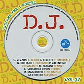 Insieme per i nostri DJ, vol. 27 by Various Artists