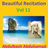 Beautiful Recitation, Vol. 11 (Quran - Coran - Islam) by Abdul Basit Abdul Samad