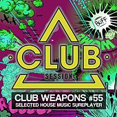 Club Session Pres. Club Weapons No. 55 by Various Artists