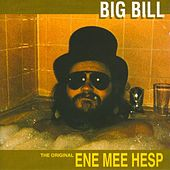The Original Ene Mee Hesp by Big Bill
