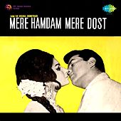 Mere Hamdam Mere Dost (Original Motion Picture Soundtrack) by Various Artists