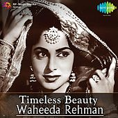 Timeless Beauty: Waheeda Rehman by Various Artists