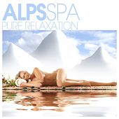 Alps Spa - Pure Relaxation by Various Artists