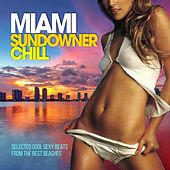 Miami Sundowner Chill (Selected Cool Sexy Beats from the Best Beaches) by Various Artists