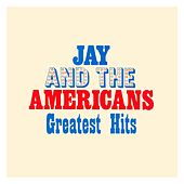 Greatest Hits by Jay & The Americans