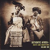 Authentic Africa: Roots & Ancestors, Vol. 1 by Various Artists