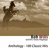 Anthology (100 Classic Hits) [Remastered] by Bob Wills & His Texas Playboys