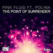 The Point of Surrender by Pink Fluid