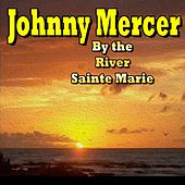 By the River Sainte Marie by Johnny Mercer