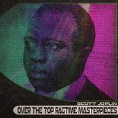 Over the Top Ragtime Masterpieces (Remastered) von Scott Joplin