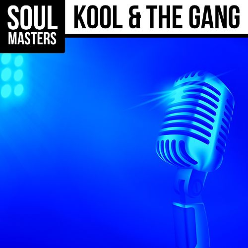 Soul Masters: Kool & the Gang by Kool & the Gang