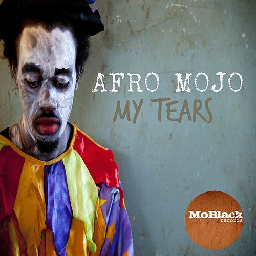 My Tears by Afro Mojo