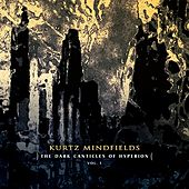 The Dark Canticles of Hyperion, Vol. 1 by Kurtz Mindfields