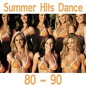 Summer Hits Dance 80-90 by Disco Fever