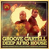 Deep Afro House (Groove Cartell Presents) by Various Artists