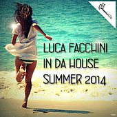 Luca Facchini in da House Summer 2014 by Various Artists