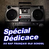 Spécial dédicace au rap francais old school, vol. 19 (Compilation) by Various Artists
