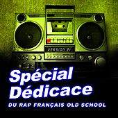Spécial dédicace au rap francais old school, vol. 21 by Various Artists