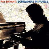 Somewhere In France by Ray Bryant