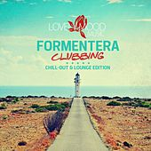 Formentera Clubbing - Chill-Out & Lounge Edition by Various Artists