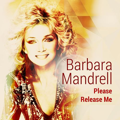 Please Release Me by Barbara Mandrell