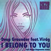 I Belong to You by Deep Grounder