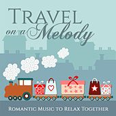 Travel On a Melody (Romantic Music to Relax Together) by Stelvio Cipriani