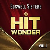 Hit Wonder: Boswell Sisters, Vol. 1 by Boswell Sisters