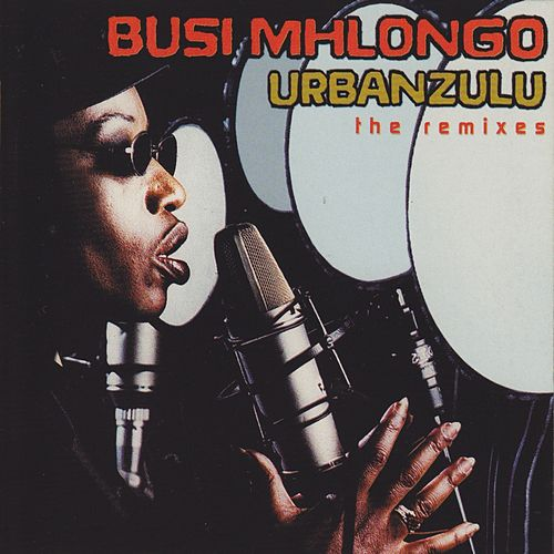 Urbanzulu (Remixes) by Busi Mhlongo