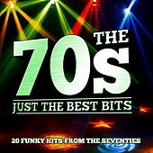 The 70S - Just the Best Bits von Various Artists