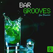 Bargrooves San Francisco by Various Artists