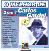 2 em 1: O Melhor de Carlos Gardel by Carlos Gardel