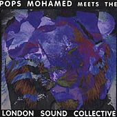 Pops Mohamed Meets London Sound Collective by Pops Mohamed