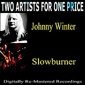 Two Artists For One Price: Johnny Winter & Slowburner by Various Artists