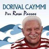 100 Anos de Dorival Caymmi (Por Rosa Passos) by Rosa Passos