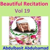 Beautiful Recitation, Vol. 19 (Quran - Coran - Islam) by Abdul Basit Abdul Samad