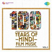 100 Years of Hindi Film Music, Vol. 1 by Various Artists
