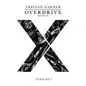 Overdrive (Remixes) by Tristan Garner