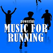 Powerful Music for Running by Various Artists