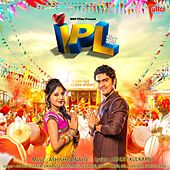 I. P. L. - Indian Premacha Lafda (Original Motion Picture Soundtrack) by Various Artists