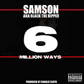 6 Million Ways by Samson