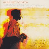 Music with No Name, Vol. 3 - Vibrations from the Motherland by Various Artists