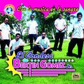 Con la Musica en la Sangre by El Condesa De Bertin Gomez Jr