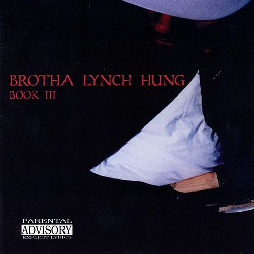 Book III: The Best of Brotha Lynch Hung by Brotha Lynch Hung
