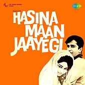 Hasina Maan Jaayegi (Original Motion Picture Soundtrack) by Various Artists